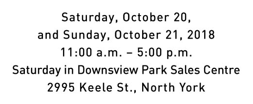 Timings and Location - Saturday, October 20 and Sunday October 21 - 11am to 5pm 2995 Keele st, North York